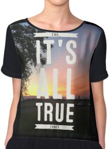 ITS ALL TRUE the force Chiffon Top
