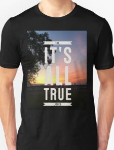 ITS ALL TRUE the force Unisex T-Shirt