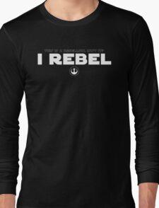 Star Wars : Rogue One - I Rebel - White Clean Long Sleeve T-Shirt