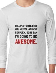 Procrastinator Awesome Long Sleeve T-Shirt