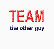 TEAM the other guy Unisex T-Shirt