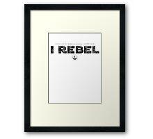Star Wars : Rogue One - I Rebel - Black Dirty Framed Print
