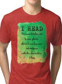 I READ  Tri-blend T-Shirt