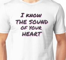 Sound of your heart Unisex T-Shirt