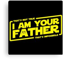 I Am Your Father Canvas Print