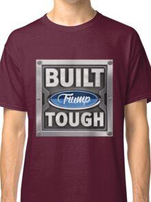 Built Trump Tough | Donald Trump For President Classic T-Shirt