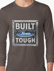 Built Trump Tough | Donald Trump For President Long Sleeve T-Shirt
