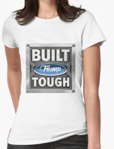 Built Trump Tough | Donald Trump For President Womens Fitted T-Shirt