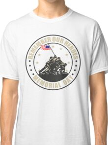 Remember Our Heroes - Memorial Day Classic T-Shirt