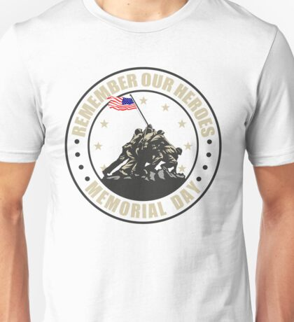 Remember Our Heroes - Memorial Day Unisex T-Shirt
