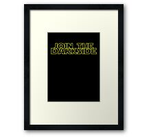 Join The Dark Side Framed Print