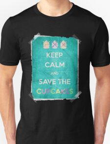 Keep Calm And Save The Cupcakes Unisex T-Shirt