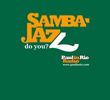 Samba Jazz by Paul in Rio Radio Unisex T-Shirt