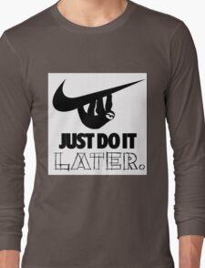 Later! Long Sleeve T-Shirt