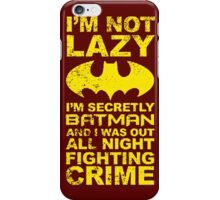 Im Not Lazy Quote iPhone Case/Skin