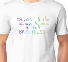 "All the Bright Places ""You are all the colors in one, at full brightness"" Unisex T-Shirt"
