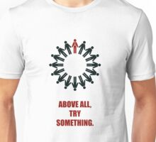 Above All Try Something - Business Quote Unisex T-Shirt