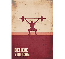 Believe you can - Business Quote Photographic Print