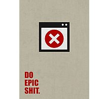 Do epic shit - Business Quote Photographic Print