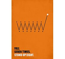 Fall seven times, Stand up Eight - Business Quote Photographic Print