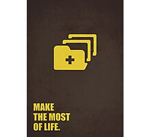 Make the most of life. - Business Quote Photographic Print