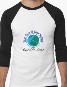 Take Care of Mother Earth - Earth Day Men's Baseball ¾ T-Shirt