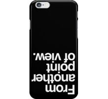 from another point of view iPhone Case/Skin