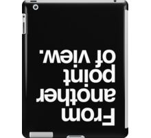 from another point of view iPad Case/Skin