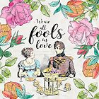 Pride and Prejudice - Fools in Love by eviebookish