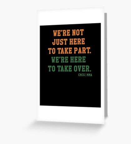We're Not Here Just To Take Part We're Here To Take Over - McGregor Greeting Card
