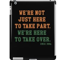 We're Not Here Just To Take Part We're Here To Take Over - McGregor iPad Case/Skin