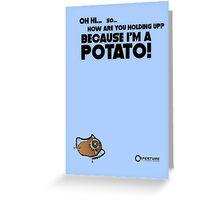 "Portal 2 Funny Poster ""I'm a potato!"" Greeting Card"