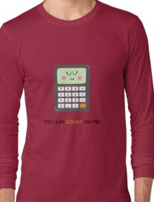 You can count on me Long Sleeve T-Shirt