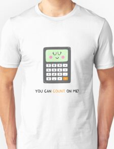 You can count on me Unisex T-Shirt