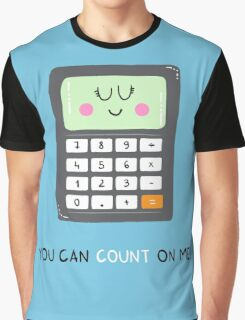 You can count on me Graphic T-Shirt