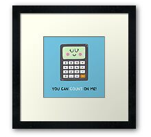 You can count on me Framed Print