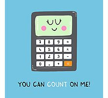 You can count on me Photographic Print