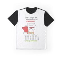 I was born to be awesome, not perfect. / Cat doodle Graphic T-Shirt