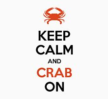 Keep Calm and CRAB On! Unisex T-Shirt