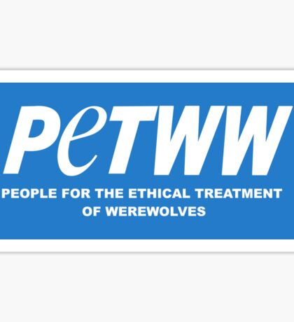 People for the Ethical Treatment of Werewolves Sticker