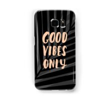 Good Vibes Only Samsung Galaxy Case/Skin