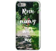 Run Away With Me iPhone Case/Skin