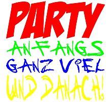 Party - Anfangs ganz viel und danach! Photographic Print