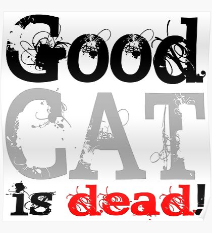 Good Cat is dead Poster