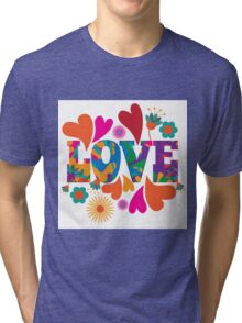 Sixties style mod pop art psychedelic colorful Love text design. Tri-blend T-Shirt
