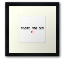 Turn Me On - Power Button  Framed Print