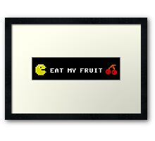 Eat my fruit Framed Print