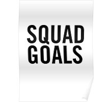 Squad Goals Poster