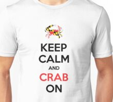 Keep Calm and CRAB On! - Maryland Crab Unisex T-Shirt