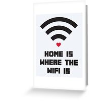 Home Where WiFi Is Funny Quote Greeting Card